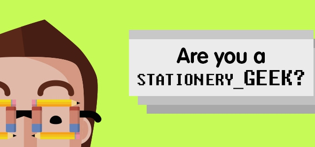 Are You a Stationery Geek?