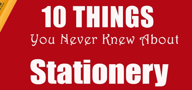 10 Things You Never Knew About Stationery