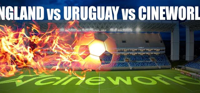 England vs Uruguay vs Cineworld