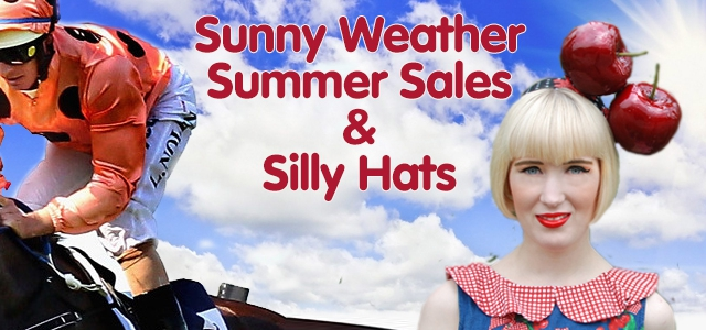 Sunny weather, summer sales and silly hats