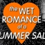 The Wet Romance of a Summer Sale