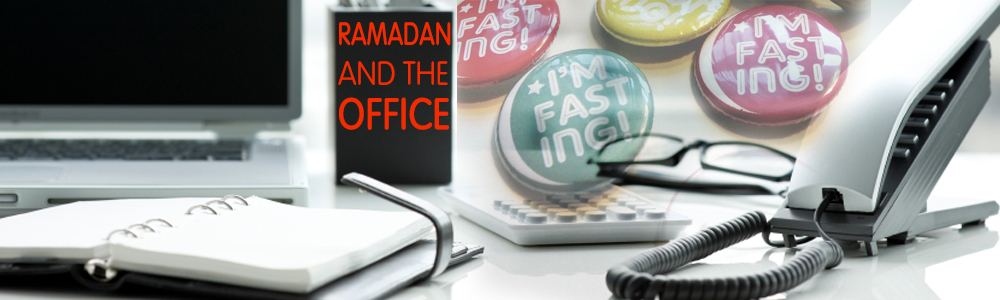 Ramadan and the Office