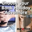 Choose Your Bank Holiday Adventure