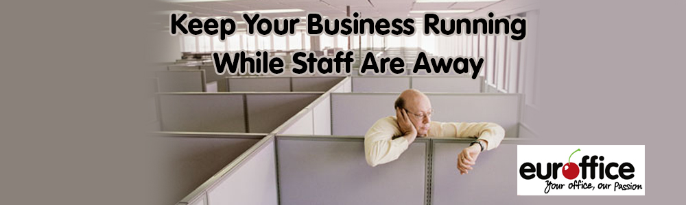 Keep Your Business Running While Staff Are Away