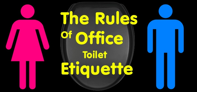 The Rules Of Office Toilet Etiquette