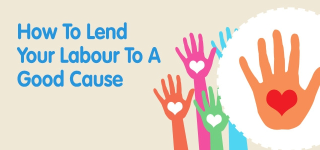 How To Lend Your Labour To A Good Cause