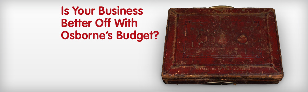 Is Your Business Better Off With Osborne's Budget?