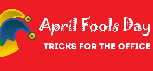 April Fool's Day – Tricks In The Office