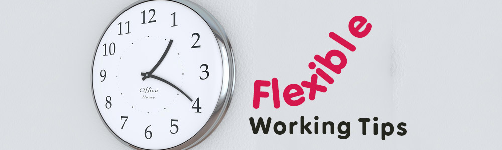 Flexible Working Top Tips