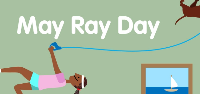 May Ray Day – Let's Go Outside…Or Not