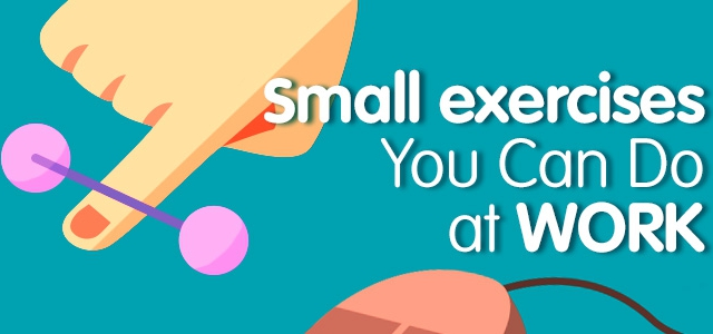 Small Exercises You Can Do At Work