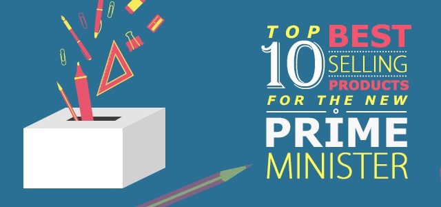Top 10 Products For The New Prime Minister