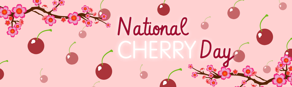 Hooray, It's National Cherry Day