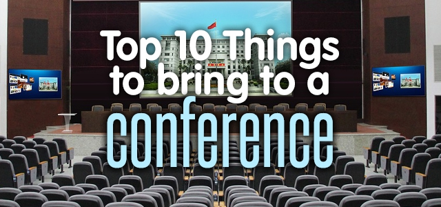 Ten Things You Need To Survive A Conference