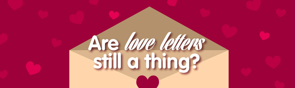 Are Love Letters Still A Thing?