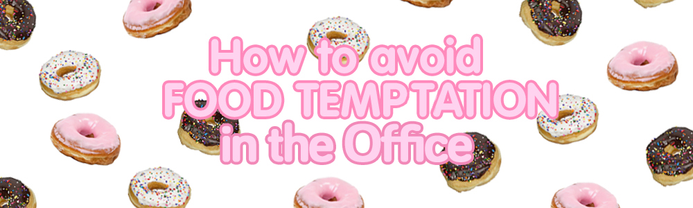 How To Avoid Food Temptation at Work