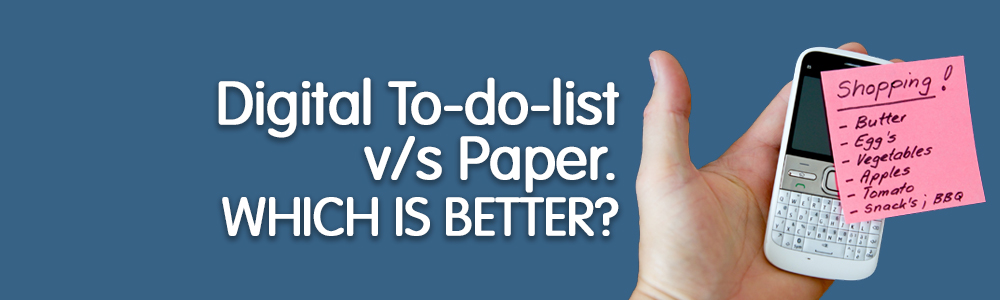 To-Do Lists: Digital vs Paper. Which Is Better?