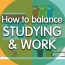 How To Balance Studying And Work