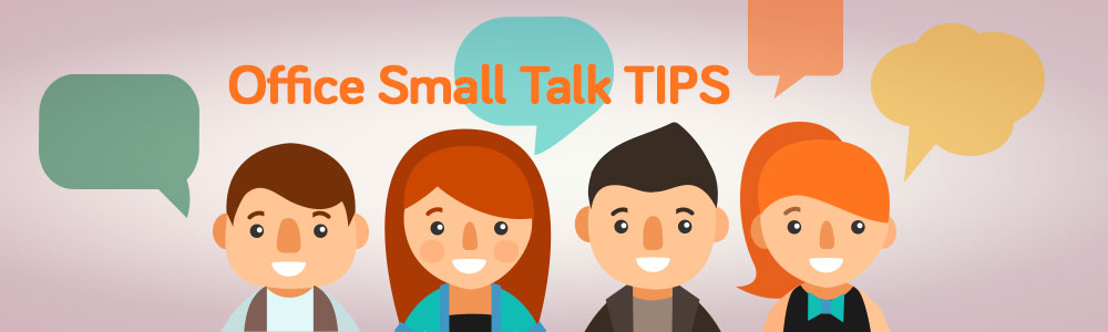 How To Make Small Talk In the Office