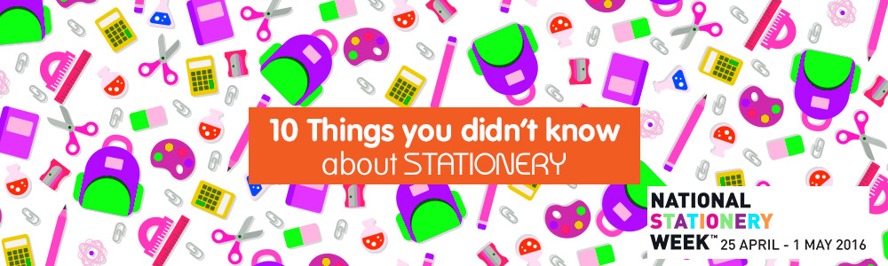 10 Things You Didn't Know About Stationery