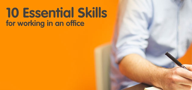 10 Essential Skills for Working in an Office
