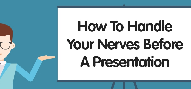 How To Handle Your Nerves Before A Presentation