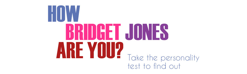 How Bridget Jones are you? Take the quiz to find out.