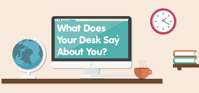 What Does Your Office Desk Say About You?