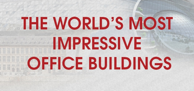 The world's most amazing office buildings