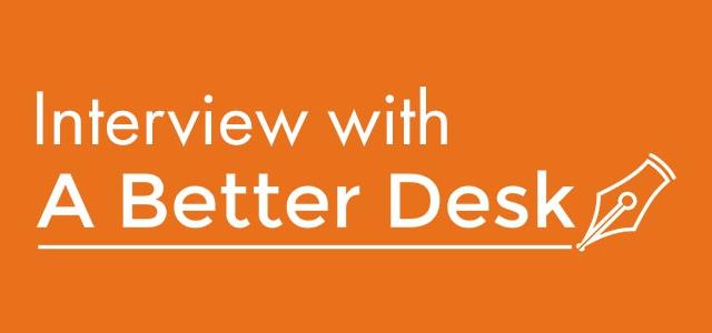 Interview: A Better Desk