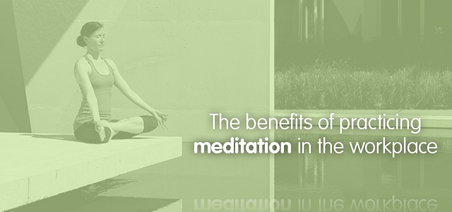 Why you should try mindfulness meditation in the workplace