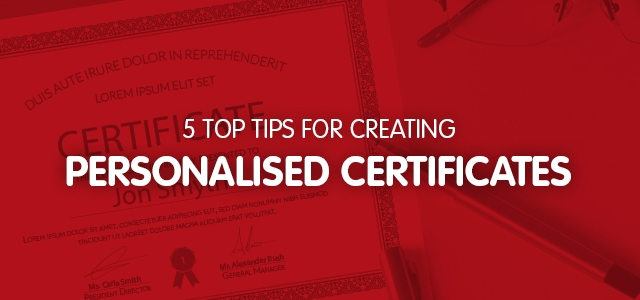 5 top tips for creating personalised certificates