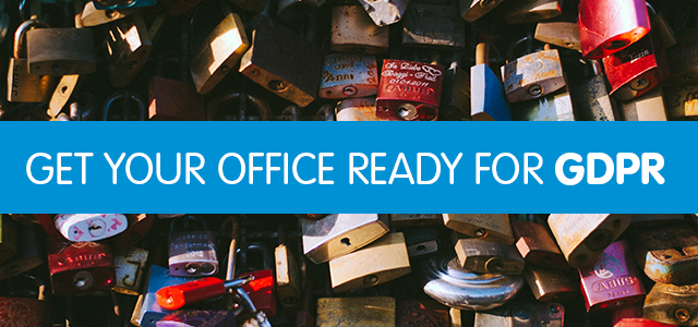 Get Your Office Ready for GDPR – Or You Could Be Fined Millions