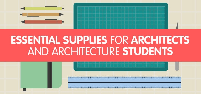 Essential Supplies for Architects and Architecture Students