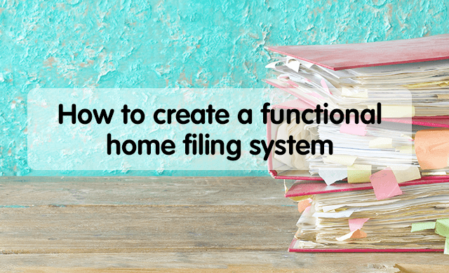 How to create a functional home filing system